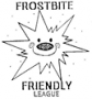 frostbite friendly league